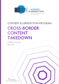 Internet & Jurisdiction Problem Framing: Cross-border Content Takedown