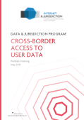 Internet & Jurisdiction Problem Framing: Cross-border Access to User Data